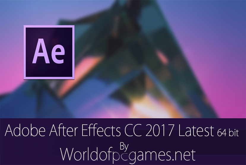 Adobe After Effects CC 2017 Free Download By Worldofpcgames.net