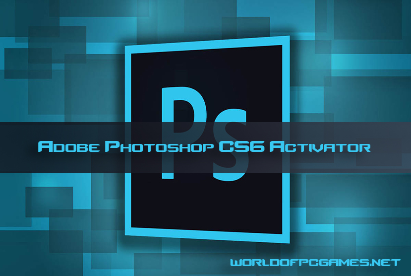 Adobe Photoshop CS6 Activator Free Download By Worldofpcgames.net