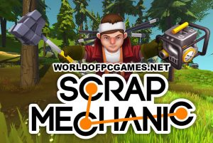 Scrap Mechanic Free Download PC Game By Worldofpcgames.net