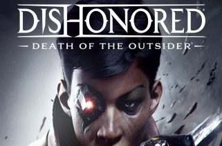Dishonored Death Of The Outsider Download Free