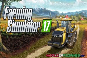 Farming Simulator 17 Free Download By Worldofpcgames.net