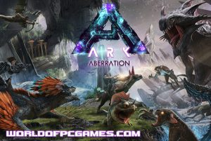 Ark Survival Aberration Free Download PC Game By Worldofpcgames.com