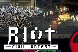 Riot Civil Unrest Free Download PC Game By Worldofpcgames.com