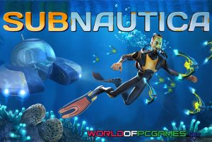 Subnautica Free Download PC Game By Worldofpcgames.com