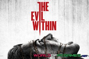 The Evil Within Free Download PC Game By Worldofpcgames.com