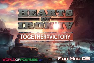 Hearts Of Iron IV Free Download For Mac OS By Worldofpcgames.com