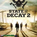 State Of Decay 2 Download Free
