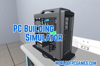 PC Building Simulator Free Download PC Game By Worldofpcgames.com
