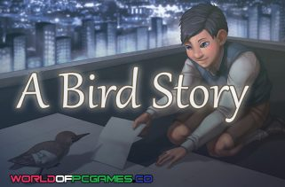 A Bird Story Free Download PC Game By Worldofpcgames.co