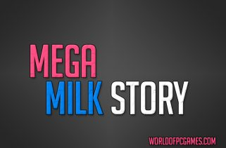 Mega Milk Story Free Download PC Game By Worldofpcgames.co