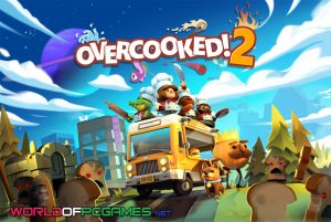 Overcooked 2 Free Download PC Game By Worldofpcgames.co