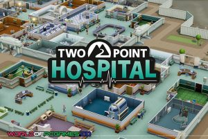 Two Point Hospital Free Download PC Game By Worldofpcgames.co