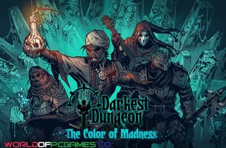 Darkest Dungeon The Color Of Madness Free Download PC Game By Worldofpcgames.co