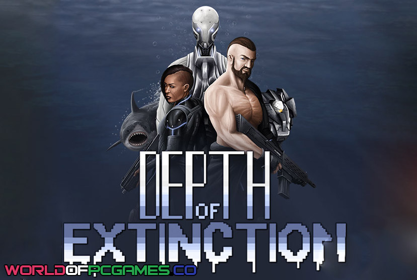 Depth Of Extinction Free Download PC Game By Worldofpcgames.co