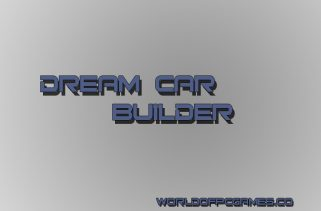 Dream Car Builder Free Download PC Game By Worldofpcgames.co