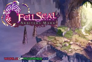 Fell Seal Arbiter's Mark Free Download PC Game By Worldofpcgames.co