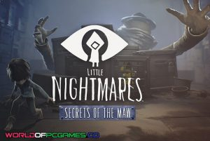 Little Nightmares Secrets Of The Maw Chapter 2 Free Download PC Game Worldofpcgames.co