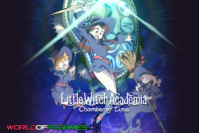 Little Witch Academia Chamber Of Time Free Download PC Game By Worldofpcgames.co