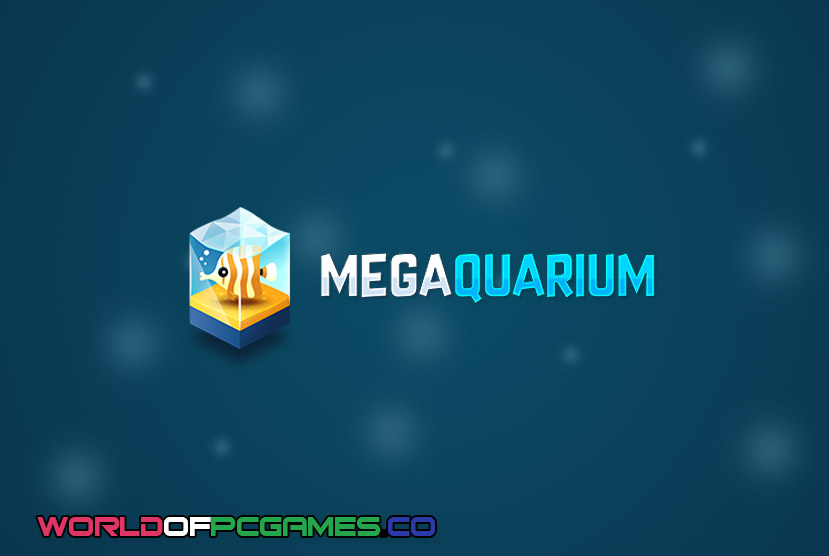 Megaquarium Free Download PC Game By Worldofpcgames.co