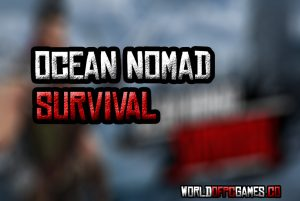 Ocean Nomad Survival On Raft Free Download PC Game By Worldofpcgames.co