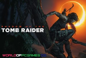 Shadow Of The Tomb Raider Free Download PC Game By Worldofpcgames.co