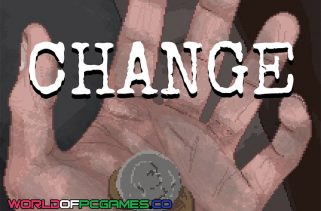Change A Homeless Survival Experience Free Download PC Game By Worldofpcgames.co