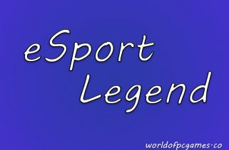 ESports Legend Free Download PC Game By Worldofpcgames.co