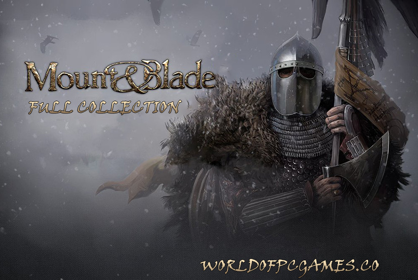 Mount & Blade Full Collection Free Download PC Game By Worldofpcgames.co