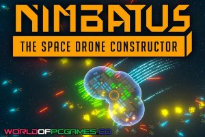 Nimbatus The Space Drone Constructor Free Download PC Game By Worldofpcgames.co