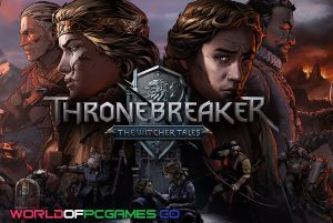 Thronebreaker The Witcher Tales Free Download PC Game By Worldofpcgames.co