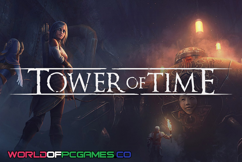 Tower Of Time Free Download PC Game By Worldofpcgames.co