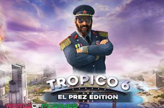 Tropico 6 Free Download PC Game By Worldofpcgames.co