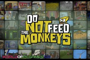 Do Not Feed The Monkeys Free Download PC Game By Worldofpcgames.co