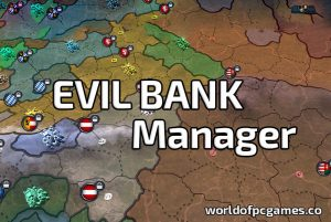 Evil Bank Manager Free Download PC Game By Worldofpcgames.co
