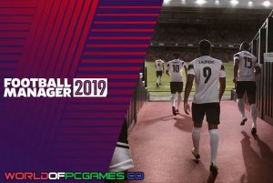 Football Manager 2019 Free Download PC Game By Worldofpcgames.co