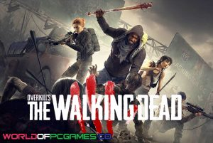 Overkill's The Walking Dead Free Download PC Game By Worldofpcgames.co