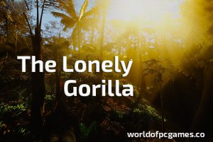 The Lonely Gorilla Free Download PC Game By Worldofpcgames.co