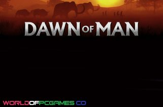 Dawn Of Man Free Download PC Game By Worldofpcgames.co