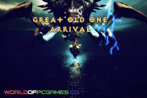 Great Old One Arrival Free Download PC Game By Worldofpcgames.co