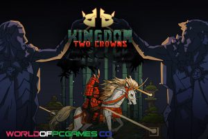 Kingdom Two Crowns Free Download PC Game By Worldofpcgames.co