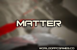 Matter Free Download PC Game By Worldofpcgames.co