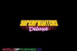 Superfighters Deluxe Free Download PC Game By Worldofpcgames.co