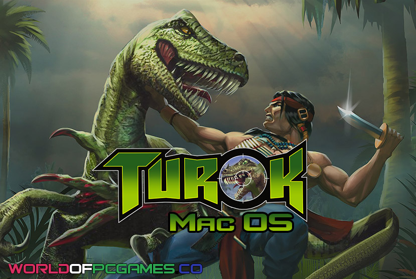 Turok Mac OS Free Download PC Game By Worldofpcgames.co