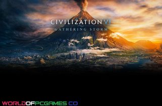Sid Meier's Civilization VI Gathering Storm Free Download By Worldofpcgames.co