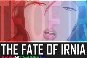 The Fate Of Irnia Free Download PC Game By Worldofpcgames.co