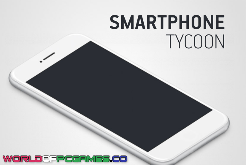 Smartphone Tycoon Free Download PC Game By Worldofpcgames.co