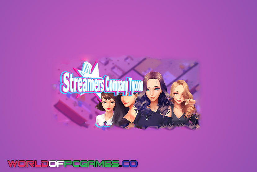 Streamers Company Tycoon Free Download PC Game By Worldofpcgames.co