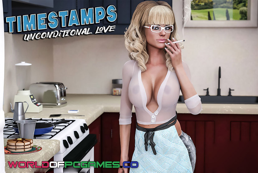 Timestamps Unconditional Love Free Download By Worldofpcgames.co