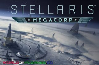 Stellaris MegaCorp Free Download PC Game By Worldofpcgames.co