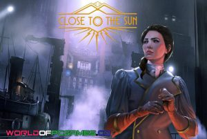 Close To The Sun Free Download PC Game By Worldofpcgames.co